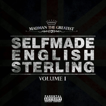 Madman the Greatest - Selfmade English Sterling, Vol. 1 (Explicit)