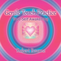 Robert Bourne - Gentle Touch Practice