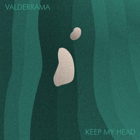 Valderrama - Keep My Head