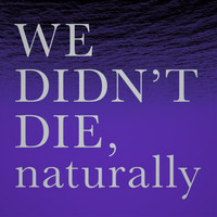 WE DIDN`T DIE,naturally - Blue EP (Explicit)