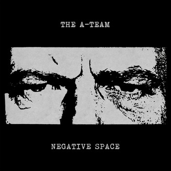 The A-team - Negative Space