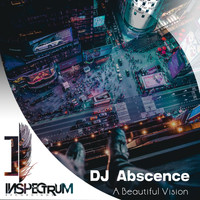 DJ Abscence - A Beautiful Vision