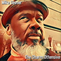 Mike Geeter - The Charm Offensive (Explicit)