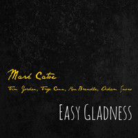 Mark Catoe - Easy Gladness (feat. Tim Gordon, Troy Conn, Ron Brendle & Adam Snow)