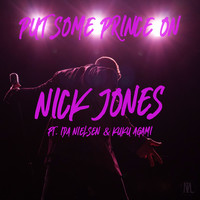 Nick Jones - Put Some Prince On (Explicit)