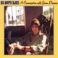 Gram Parsons - Big Mouth Blues: A Conversation with Gram Parsons