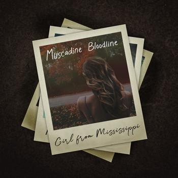 Muscadine Bloodline - Girl from Mississippi