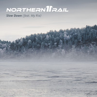 Northern Rail - Slow Down (feat. My Ria)