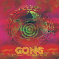 Gong - My Sawtooth Wake (Radio Edit)