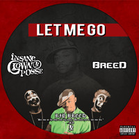 Insane Clown Posse - Let Me Go (feat. Breed) (Explicit)
