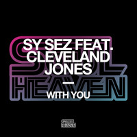Sy Sez - With You (feat. Cleveland Jones) (Extended Mixes)