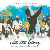 Terry MacAlmon - All the Glory (Live)