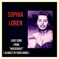 "Sophia Loren - Love Song from ""Houseboat"" (Almost in Your Arms)"