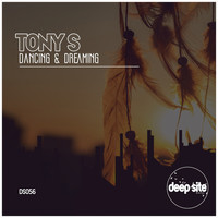 Tony S - Dancing & Dreaming