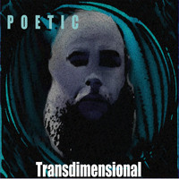 Poetic the Rapper - Transdimensional (Explicit)