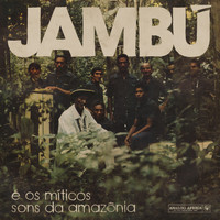 Various Artists - Jambú (E Os Míticos Sons Da Amazônia)