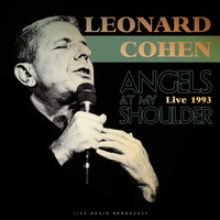 Leonard Cohen - Angels At My Shoulder 1993 (Live)