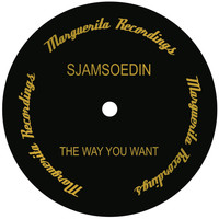 Sjamsoedin - The Way You Want