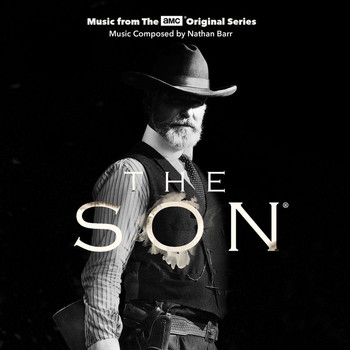 Nathan Barr - The Son (Music From The AMC Original Series)