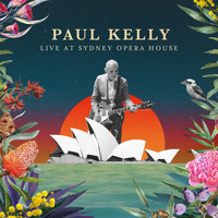 Paul Kelly - Live at Sydney Opera House