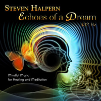 Steven Halpern - Echoes of a Dream