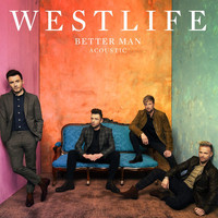 Westlife - Better Man (Acoustic)
