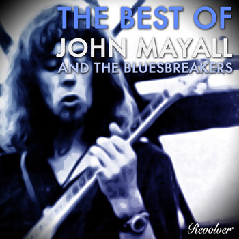 John Mayall & The Bluesbreakers - The Best Of John Mayall And The Bluesbreakers