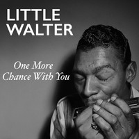 Little Walter - One More Chance With You