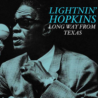 Lightnin' Hopkins - Long Way From Texas