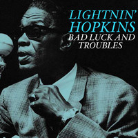 Lightnin' Hopkins - Bad Luck And Troubles