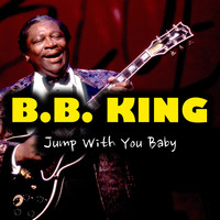B.B. King - Jump With You Baby