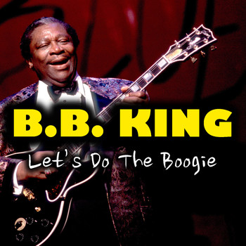 B.B. King - Let's Do The Boogie