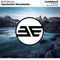 Vyacheslav Demchenko - Don't Give Up