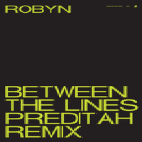Robyn - Between The Lines (Preditah Remix)