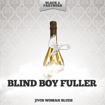 Blind Boy Fuller - Jivin Woman Blues