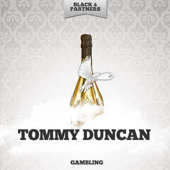 Tommy Duncan - Gambling
