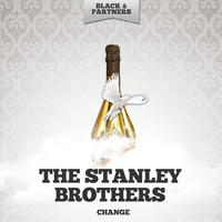 The Stanley Brothers - Change