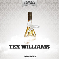 Tex Williams - Drop Dead