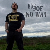 Big Joe - No Way (Explicit)