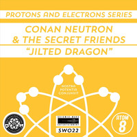 Conan Neutron & the Secret Friends - Jilted Dragon