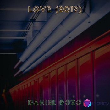 Daniel Pozo - Love (2019 Version)
