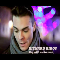 Richard Biros - Stay with Me Forever (Explicit)