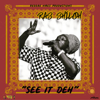 Ras Shiloh - See It Deh - Single