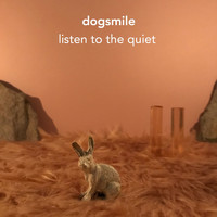 Dogsmile - Listen to the Quiet