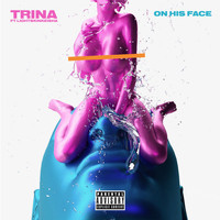 Trina - On His Face (Explicit)