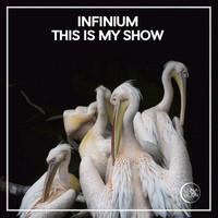 Infinium - This is My Show