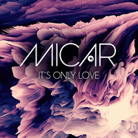 Micar - It's Only Love