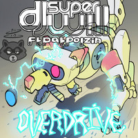 Dj Super Will - Overdrive (feat. Pat Polzin)