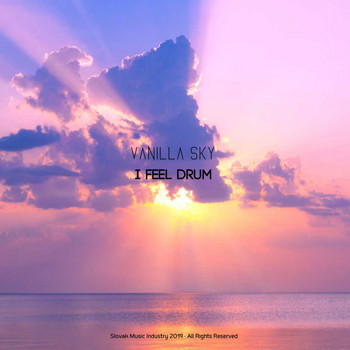 Vanilla Sky - I Feel Drum