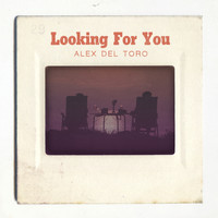 Alex del Toro - Looking For You